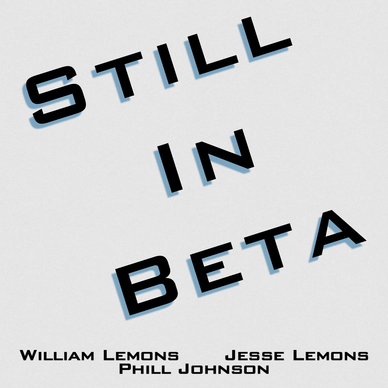 Still in Beta